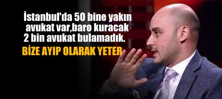 İstanbul'da baro kuracak 2 bin avukat bulamadık