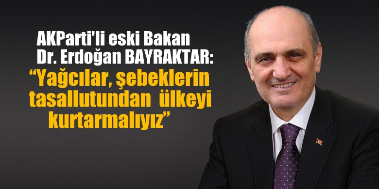 """Eski AKParti'li Bakan, """"ülkemizi Yağcılar ve şebeklerden…"""""""