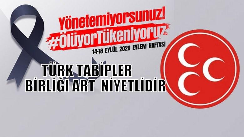 MHP: Türk Tabipler Birliği art niyetlidir