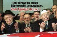 Eski Türkiye'de,   bugün özlenen şehit cenazesi