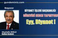 Mustafa DOLU: Diyanet İşleri Başkanlığı Görevini neden yapmıyor?