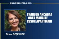 Sitare Beşe İnce: Trabzon Akçabat…