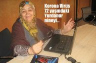 Korona virüsü,  72 yaşındaki  Yurdanur nineyi internet  fanatiği yaptı