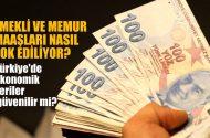 Türkiye'deki ekonomik veriler güvenilir mi? Emekli ve memurların maaşları nasıl yok…