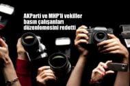 AKParti ve MHP basın çalışanları düzenlemesini redetti