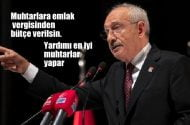 Kemal Kılıçdaroğlu: Bir mahallede yoksulluk var mı engelli var mı en iyi muhtarlar bilir.