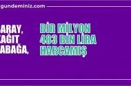Saray,  kağıt tabağa 1 milyon 483 bin lira harcadı