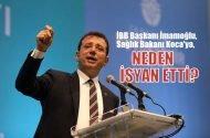 İBB Başkanı İmamoğlu, Bakan Koca'ya isyan etti