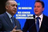 Ali Babacan: Her konuda açıklama yapan Cumhurbaşkanı…