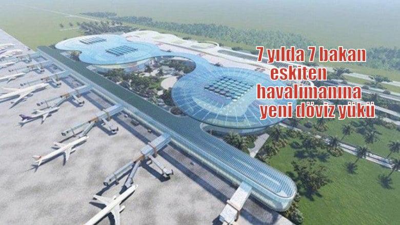 7 yılda 7 bakan eskiten Havalimanına yeni garanti…
