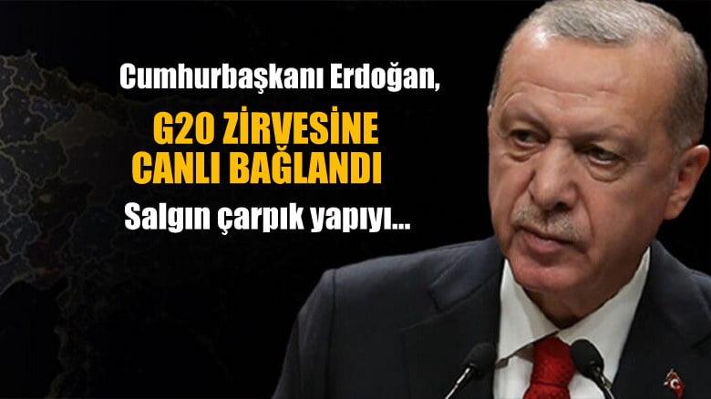 Cumhurbaşkanı Erdoğan, G20 Zirvesi'ne canlı bağlandı
