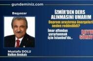 Mustafa DOLU: İzmir'den ders alınmasını umarım