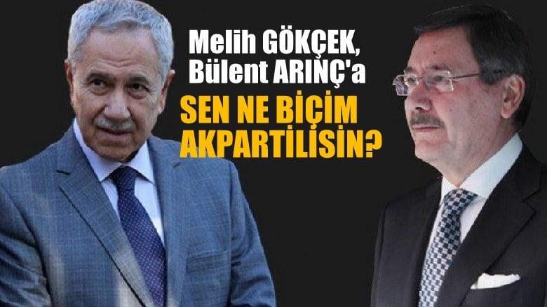 Gökçek, Arınç'a Sen ne biçim AK Partilisin?