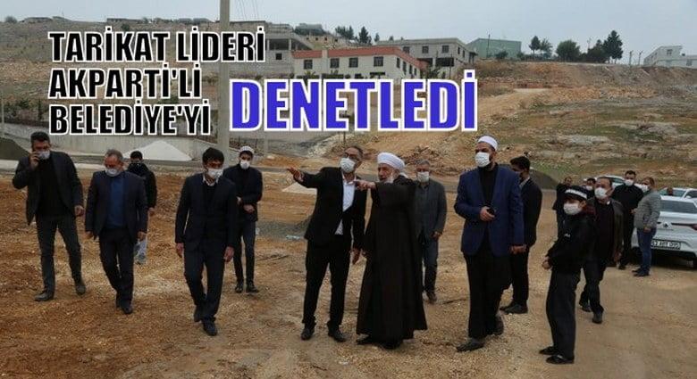 Tarikat lideri, Şanlıurfa Eyyübiye Belediyesi'ni denetledi