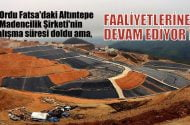 Ordu Fatsa'daki Altıntepe Madencilik Şirketi'nin çalışma süresi doldu ama faaliyetlerine devam ediyor!