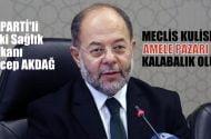 AKPArti'li eski BakanRecep Akdağ: Meclis kulisleri amele kahvesi gibi kalabalık oluyor