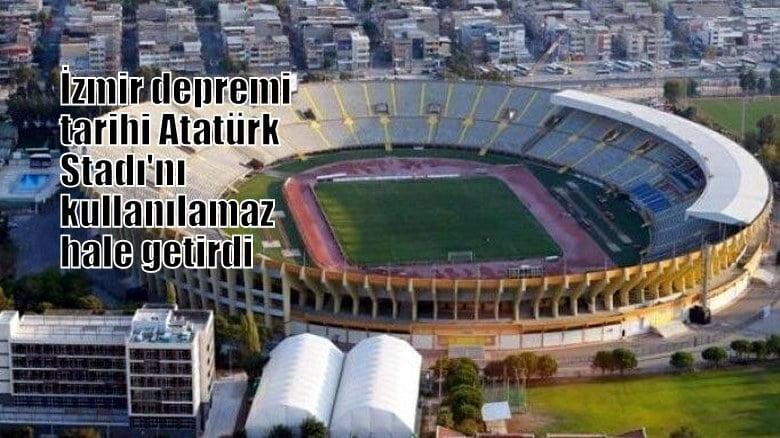 İzmir'deki 6.6 şiddetindeki deprem Atatürk Stadını kullanılamaz hale getirdi
