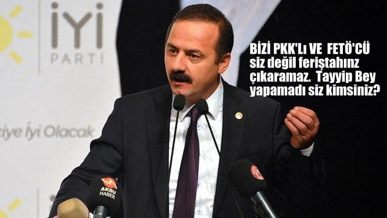 İYİ Partili Ağıralioğlu: Bizi PKK'lı ve FETÖ'cü  siz değil feriştahınız çıkaramaz