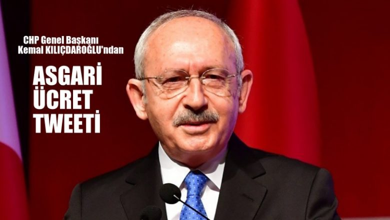CHP Lideri Kılıçdaroğlu'ndan asgari ücret tweeti