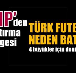 Türk futbolu neden battı?