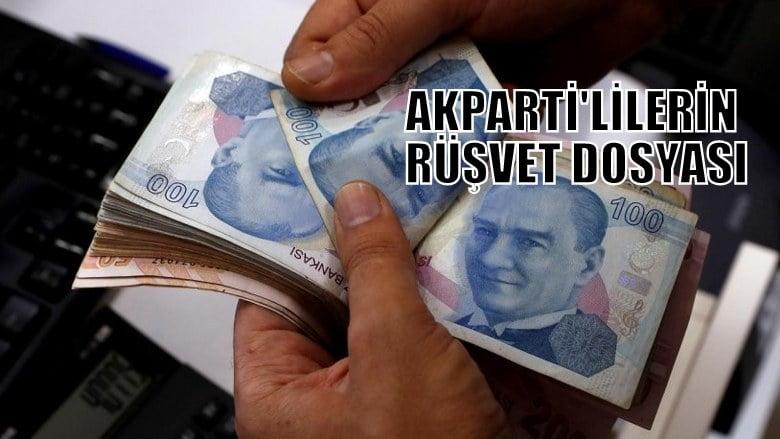 AKPARTİ'lilerin rüşvet dosyası!