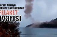 Mersin Akkuyu Nükleer Santrali inşaatından 'Felaket' uyarısı