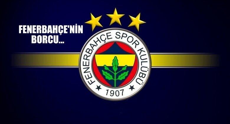 Fenerbahçe'nin borcu…