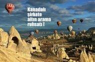 Kapadokya altın tehdidiyle karşı karşıya