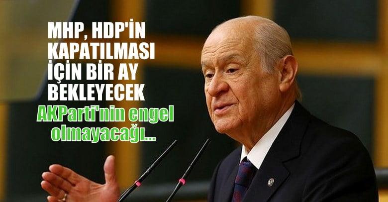 MHP, HDP'in  kapatma davası açması  için 1 ay bekleyecek