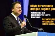 Ali Babacan: Erdoğan böyle bir ortamda erken seçime gitmez
