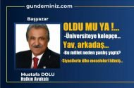 Mustafa DOLU: Oldu mu ya!..
