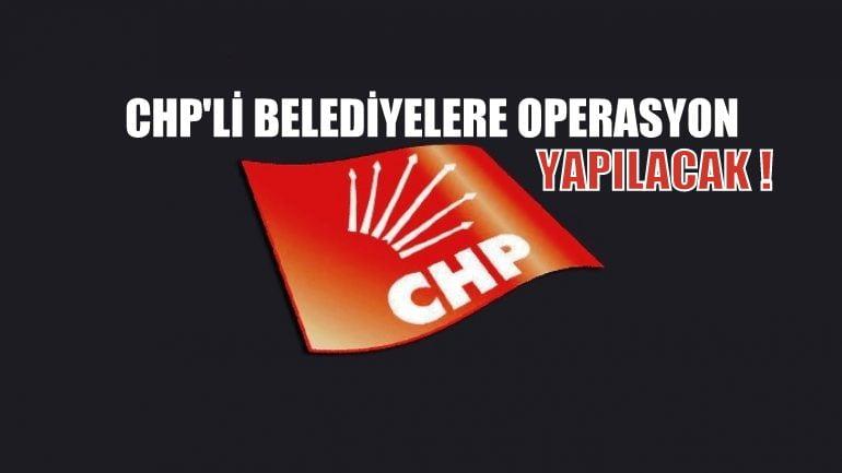 AhmetTakan: CHP'li belediyelere operasyon yapılacak!
