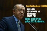 Cumhurbaşkanı Erdoğan, kapanan şirket ve dükkanlar falan yok