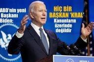 ABD'nin yeni Başkanı Joe Biden: Hiçbir başkan 'kral' ve kanunların üzerinde değildir