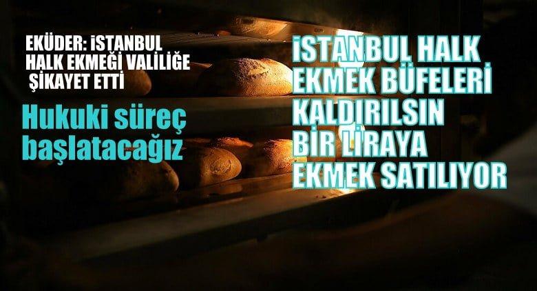 EKÜDER: İstanbul Halk Ekmeği şikayet etti