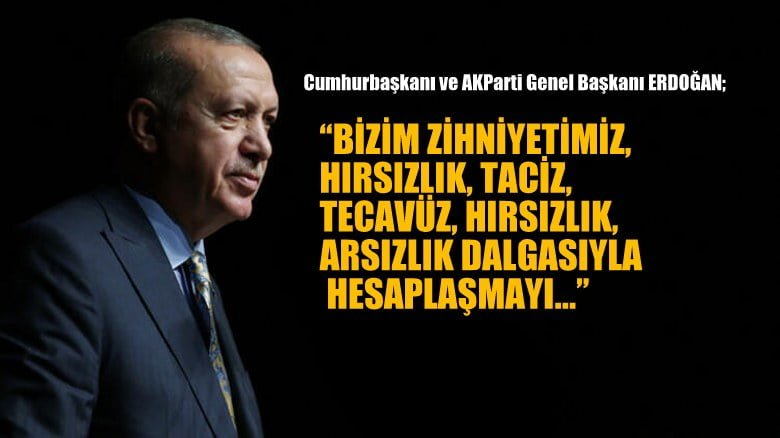 AKParti Genel Başkanı Erdoğan: Bizim zihniyetimiz, kendi içindeki taciz, tecavüz, hırsızlık…