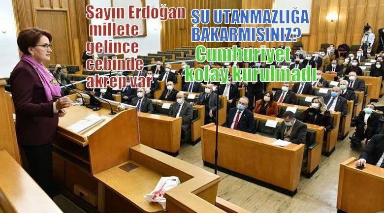 Akşener Sayın Erdoğan; millete gelince cebinde akrep var.