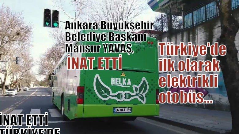 Ankara Büyükşehir Belediye Başkanı Yavaş inat etti Türkiye'de bir ilki başardı