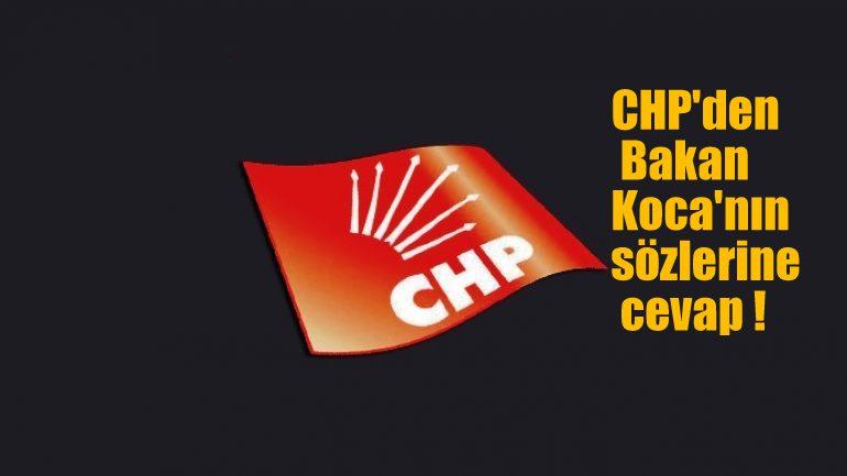 CHP'den, Bakan Koca'nın sözlerine cevap !