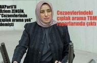 """AKParti'li Zengin, """"Ceza evlerinde çıplak aram yok"""" demişti, çıplak arama TBMM raporlarında çıktı"""