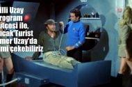 """Milli Uzay Programı bütçesi ile ancak 'Turist Ömer Uzay Yolunda"""" filmi çekebiliriz"""