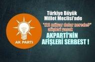 """TBMM'de """"128 milyar dolar nerede"""" afişleri yasak, AKParti'nin afişleri serbest"""