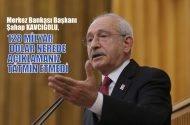 """CHP lideri Kılıçdaroğlu MB Başkanı'na; """"128 milyar dolar açıklamanıza tatmin olmadım"""""""