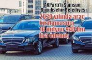 AKParti'li Samsun Büyükşehir Belediyesi 2020 yılında araç kiralamasına 16 milyon 940 bin lira ödemiş