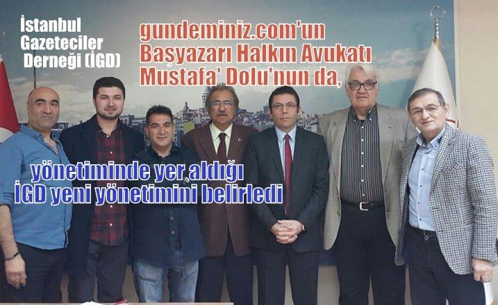 gündeminiz.com Başyazarı, Halkın Avukatı Mustafa Dolu'nun da yönetimde olduğu  İGD seçimini yaptı