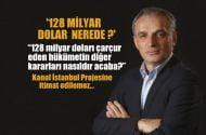Karar Yazarı Mustafa Karaalioğlu: 128 milyar dolar nerede?