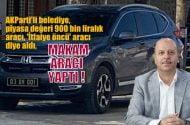 AKParti'li belediye,'İtfaiye öncü' diye aldı, makam aracı yaptı!