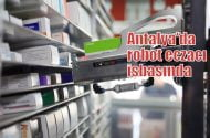 Antalya'da robot eczacı iş başında