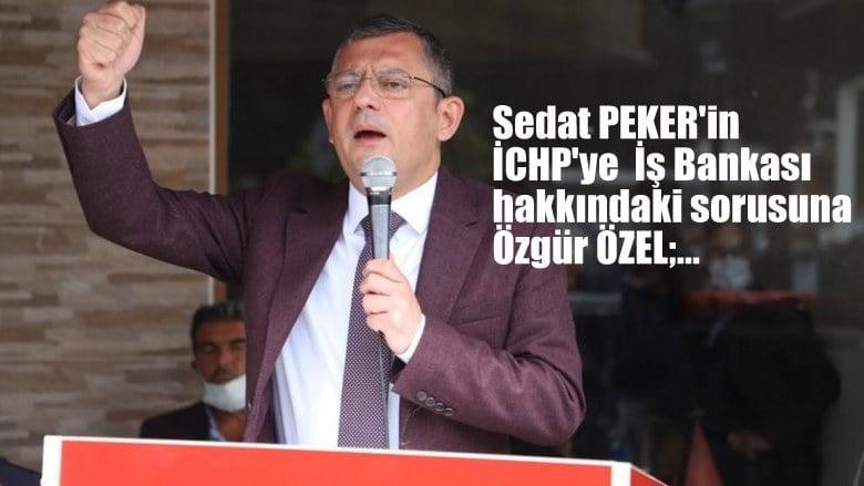CHP'den Sedat Peker'in 'İş Bankası' iddialarına yanıt