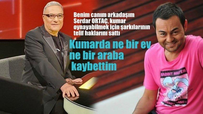 Mehmet Ali Erbil: Benim canım arkadaşım Serdar Ortaç, kumar oynayabilmek için bütün telif haklarını sattı